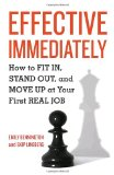 Portada de EFFECTIVE IMMEDIATELY: HOW TO FIT IN, STAND OUT, AND MOVE UP AT YOUR FIRST REAL JOB