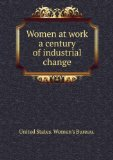 Portada de WOMEN AT WORK A CENTURY OF INDUSTRIAL CHANGE. 1879