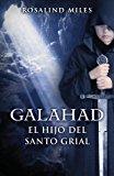 Portada de GALAHAD, EL HIJO DEL SANTO GRIAL