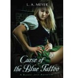 Portada de [( CURSE OF THE BLUE TATTOO )] [BY: L.A. MEYER] [AUG-2005]