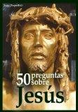 Portada de 50 PREGUNTAS SOBRE JESÚS