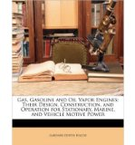 Portada de [( GAS, GASOLINE AND OIL VAPOR ENGINES: THEIR DESIGN, CONSTRUCTION, AND OPERATION FOR STATIONARY, MARINE, AND VEHICLE MOTIVE POWER )] [BY: GARDNER DEXTER HISCOX] [APR-2010]
