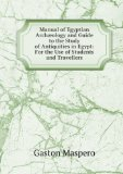 Portada de MANUAL OF EGYPTIAN ARCHAEOLOGY AND GUIDE TO THE STUDY OF ANTIQUITIES IN EGYPT. FOR THE USE OF STUDENTS AND TRAVELLERS
