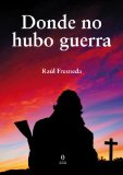 DONDE NO HUBO GUERRA
