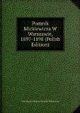 Portada de POMNIK MICKIEWICZA W WARSZAWIE, 1897-1898 (POLISH EDITION)