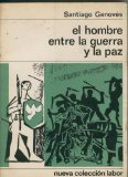Portada de EL HOMBRE ENTRE LA GUERRA Y LA PAZ