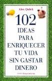 Portada de 102 IDEAS PARA ENRIQUECER TU VIDA SIN GASTAR DINERO
