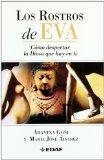 Portada de LOS ROSTROS DE EVA: COMO DESPERTAR LA DIOSA QUE HAY EN TI