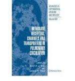 Portada de MEMBRANE RECEPTORS, CHANNELS AND TRANSPORTERS IN PULMONARY CIRCULATION
