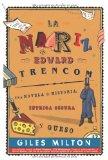 Portada de LA NARIZ DE EDWARD TRENCOM: UNA NOVELA DE HISTORIA, INTRIGA OSCURA Y QUESO