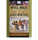 Portada de [( AFRICA, BRAZIL AND THE CONSTRUCTION OF TRANS ATLANTIC BLACK IDENTITIES * * )] [BY: BOUBCAR BARRY] [JUL-2008]