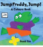Portada de [( JUMP FREDDY, JUMP!: A COLOURS POP-UP BOOK )] [BY: DAVID SIM] [MAR-2007]