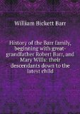 Portada de HISTORY OF THE BARR FAMILY, BEGINNING WITH GREAT-GRANDFATHER ROBERT BARR, AND MARY WILLS: THEIR DESCENDANTS DOWN TO THE LATEST CHILD