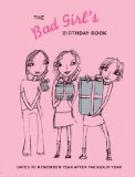 Portada de (THE BAD GIRL'S BIRTHDAY BOOK: DATES TO REMEMBER YEAR AFTER FABULOUS YEAR) BY TUTTLE, CAMERON (AUTHOR) HARDCOVER ON (06 , 2006)