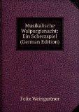 Portada de MUSIKALISCHE WALPURGISNACHT: EIN SCHERZSPIEL (GERMAN EDITION)