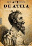 Portada de EL ANILLO DE ATILA: LA DECADENCIA DEL IMPERIO ROMANO