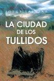 Portada de LA CIUDAD DE LOS TULLIDOS