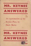 Portada de MR. KEYNES ANSWERED : AN EXAMINATION OF THE KEYNES PLAN / BY EMILE BURNS