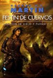 CANCIÓN DE HIELO Y FUEGO: FESTÍN DE CUERVOS: 4 (GIGAMESH FICCION) DE GEORGE R.R. MARTIN (31 DE AGOSTO DE 2011)