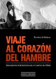Portada de VIAJE AL CORAZÓN DEL HAMBRE: EMERGENCIA HUMANITARIA EN EL CUERNO DE ÁFRICA