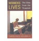 Portada de [( WOMEN'S LIVES: THE VIEW FROM THE THRESHOLD )] [BY: CAROLYN G. HEILBRUN] [JUN-1999]