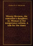 Portada de MINNIE HERMON, THE RUMSELLER'S DAUGHTER: OR, WOMAN IN THE TEMPERANCE REFORM : A TALE FOR THE TIMES