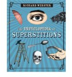 Portada de [( THE ENCYCLOPEDIA OF SUPERSTITIONS )] [BY: RICHARD WEBSTER] [FEB-2008]