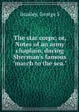 """Portada de THE STAR CORPS; OR, NOTES OF AN ARMY CHAPLAIN, DURING SHERMAN'S FAMOUS """"MARCH TO THE SEA."""""""