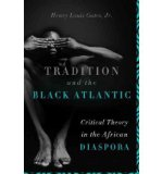 Portada de [( TRADITION AND THE BLACK ATLANTIC: CRITICAL THEORY IN THE AFRICAN DIASPORA )] [BY: HENRY LOUIS GATE] [SEP-2010]