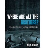 Portada de [( WHERE ARE ALL THE BROTHERS?: STRAIGHT ANSWERS TO MEN'S QUESTIONS ABOUT THE CHURCH )] [BY: ERIC C. REDMOND] [JUL-2008]