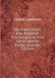 Portada de DIE ANARCHISTEN; EINE KRIMINAL-PSYCHOLOGISCHE UND SOCIOLOGISCHE STUDIE (GERMAN EDITION)