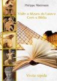 Portada de VISITE O MUSEO DO LOUVRE COM A BÍBLIA. VISITA RÁPIDA