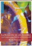 Portada de ESTACION DE LAS SIEMBRAS - LA. LOS CAMINOS PARA VENCER LA INFERTILIDAD