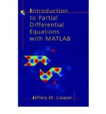 Portada de [( INTRODUCTION TO PARTIAL DIFFERENTIAL EQUATIONS WITH MATLAB )] [BY: JEFFERY M. COOPER] [NOV-2000]