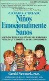 Portada de COMO CRIAR NIÑOS EMOCIONALMENTE SANOS