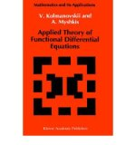 Portada de [( APPLIED THEORY OF FUNCTIONAL DIFFERENTIAL EQUATIONS )] [BY: V.B. KOLMANOVSKII] [NOV-1992]