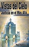 Portada de VISTAS DEL CIELO JUSTICIA EN EL MÁS ALLÁ
