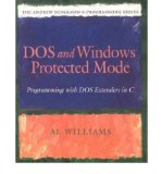 Portada de [(DOS AND WINDOWS PROTECTED MODE: PROGRAMMING WITH DOS EXTENDERS IN C)] [BY: AL WILLIAMS]