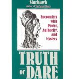Portada de [( TRUTH OR DARE: ENCOUNTERS WITH POWER, AUTHORITY AND MYSTERY )] [BY: STARHAWK] [FEB-1991]