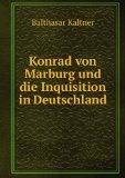 Portada de KONRAD VON MARBURG UND DIE INQUISITION IN DEUTSCHLAND