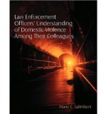 Portada de [( LAW ENFORCEMENT OFFICERS' UNDERSTANDING OF DOMESTIC VIOLENCE AMONG THEIR COLLEAGUES )] [BY: MARIE C. SALIMBENI] [APR-2011]