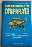 Portada de GRAN ENCICLOPEDIA DEL DISPARATE : BURRADAS, GAZAPOS Y METEDURAS DE PATA ESTUDIANTILES DE TODOS LOS TIEMPOS