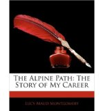 Portada de [(THE ALPINE PATH: THE STORY OF MY CAREER)] [BY: LUCY MAUD MONTGOMERY]