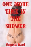 Portada de ONE MORE TIME IN THE SHOWER: AN EXPLICIT EROTICA STORY