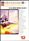 Portada de MEDITERRANEANS 12 REVUE SEMESTRIELLE: ICI LA CORSE/CORSICA CALLING