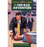 Portada de [( SUGAR CREEK GANG #5 CHICAGO ADVENTURE )] [BY: HUTCHENS P] [JAN-2000]
