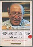 Portada de BIOGRAFIAS ESPASA: FERNANDO VIZCAINO CASAS, MI PADRE