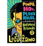 Portada de [(PIMPS, HOS, PLAYA HATAS, AND ALL THE REST OF MY HOLLYWOOD FRIENDS: MY LIFE)] [BY: JOHN LEGUIZAMO]