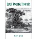 Portada de [( BLACK RANCHING FRONTIERS: AFRICAN CATTLE HERDERS OF THE ATLANTIC WORLD, 1500-1900 )] [BY: ANDREW SLUYTER] [NOV-2012]