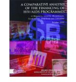 Portada de [( A COMPARATIVE ANALYSIS OF THE FINANCING OF HIV/AIDS PROGRAMMES: IN BOTSWANA, LESOTHO, MOZAMBIQUE, SOUTH AFRICA, SWAZILAND AND ZIMBABWE OCTOBER 2003 )] [BY: H.G. MARTIN] [APR-2005]